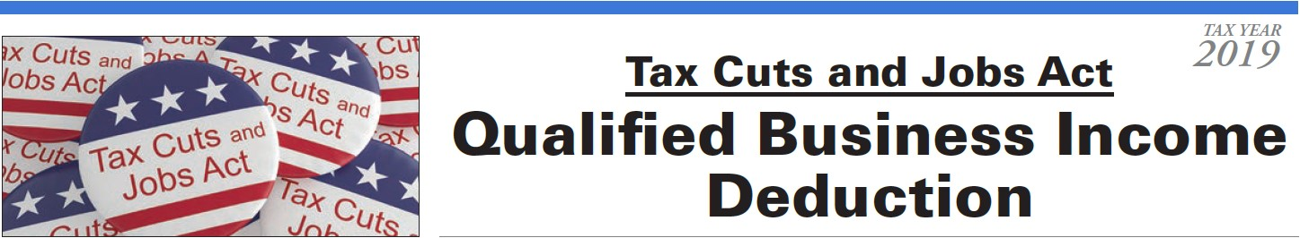 Tax Cuts and Jobs Act Qualified Business Income Deduction