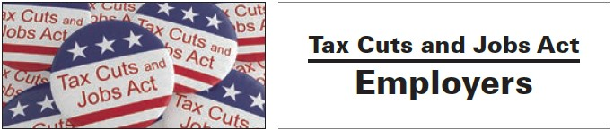 Tax Cuts and Jobs Act Employers