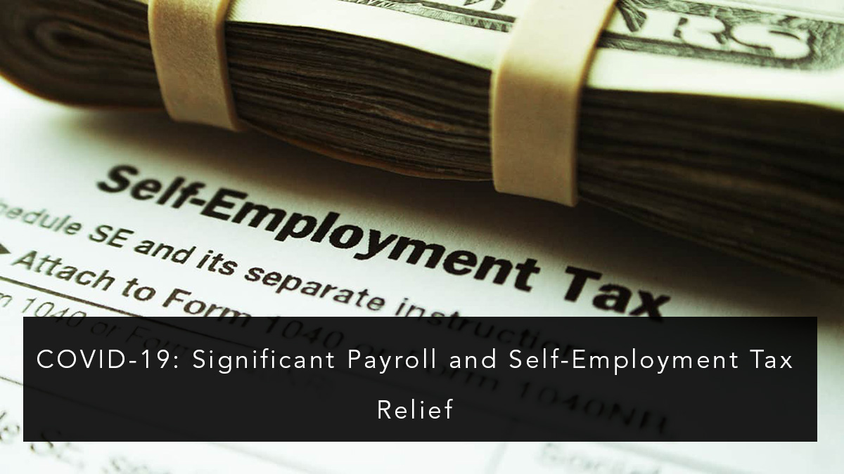 Significant Payroll and Self-Employment Tax Relief